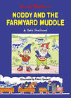 Noddy and the Farmyard Muddle by HarperCollins Publishers (Paperback, 2010)