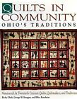 Quilts in Community : Ohio's Traditions by Claudio Freidzon, Ricky Clark, Ellice Ronsheim and George W. Knepper (1991, Hardcover)