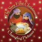 The Very First Christmas: Changing Pictures by Juliet David (Hardback, 2010)