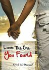 Love The One You Found by Keith McDonald (Hardback, 2013)