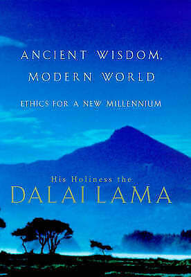 Ancient Wisdom, Modern World: Ethics for a New Millennium, Dalai Lama (Tenzin Gy