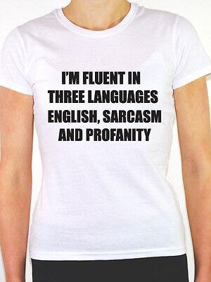 Women/'s Fluent In Three Languages Sarcasm And Profanity T-Shirt