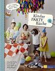 Kinder-Party-Küche von Nelly Mager und Claudia Seifert (2016, Gebundene Ausgabe)