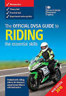 The official DSA guide to riding : the essential skills by Driver and Vehicle Standards Agency (DVSA) (Paperback, 2016)