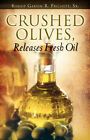 Crushed Olives, Releases Fresh Oil by Sr Garvin Prichett (Paperback / softback, 2006)