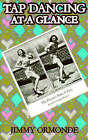 Tap Dancing at a Glance by Jimmy Ormonde (Paperback, 1996)