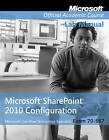 Exam 70-667 Microsoft Office SharePoint 2010 Configuration Lab Manual by MOAC, Microsoft Official Academic Course (Paperback, 2012)