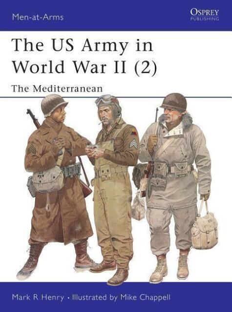 Osprey Men at Arms Nr.347 US Army of World War II The Mediterranean