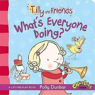 Very Good Dunbar, Polly, Tilly and Friends: What's Everyone Doing?, Board book,