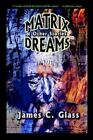 Matrix Dreams & Other Stories by James C Glass (Paperback / softback, 2004)