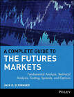 A Complete Guide to the Futures Markets: Fundamental Analysis, Technical Analysis, Trading, Spreads and Options by Jack D. Schwager (Paperback, 1984)