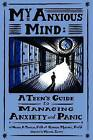 My Anxious Mind: A Teen's Guide to Managing Anxiety and Panic by Katherine A. Martinez, Michael A. Tompkins (Paperback, 2009)