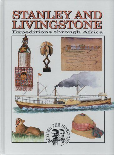 Stanley and Livingstone: Expeditions Through Africa (Beyond the Horizons),Clint