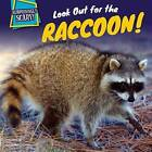 Look Out for the Raccoon! by Caitie McAneney (Paperback / softback, 2015)