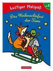 Lustiger Malspaß: Das Weihnachtsfest der Tiere (Geheftet)