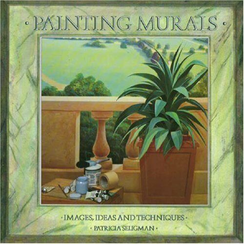 1 of 1 - Painting Murals: Images, Ideas and Techniques By Patricia Selig .9780316909549