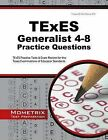 TExES Generalist 4-8 Practice Questions: TExES Practice Tests & Exam Review for the Texas Examinations of Educator Standards by Mometrix Media LLC (Paperback / softback, 2015)
