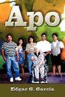 APO 9781424169252 by Edgar G. Garcia Paperback