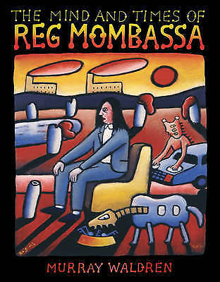 Mind and Times of Reg Mombassa, Hardcover by Waldren, Murray, Acceptable Cond...