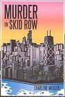 Murder on Skid Row by Charlene Wexler 9781449073558 Hardback 2010