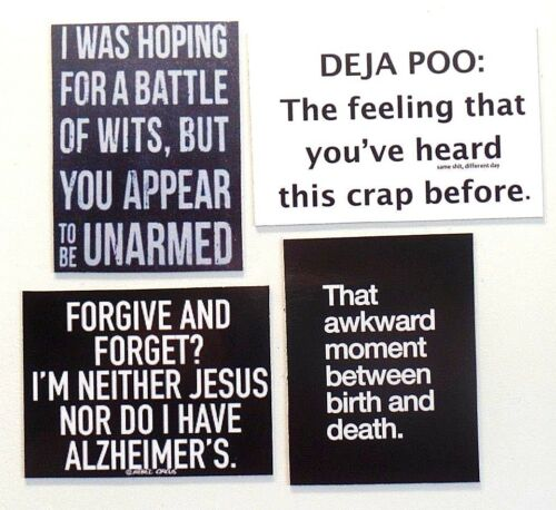 Battle wits you unarmed deja poo heard crap before forgive forget birth  magnet