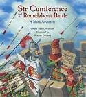 Sir Cumference and the Roundabout Battle von Wayne Geehan und Cindy Neuschwander (2015, Gebundene Ausgabe)