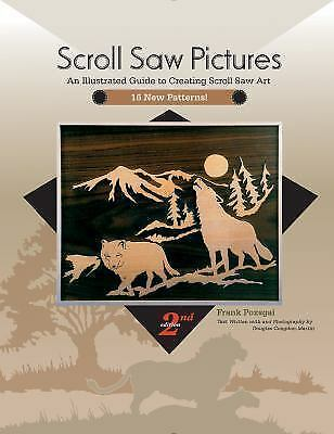 Scroll Saw Pictures: An Illustrated Guide To Creating Scroll