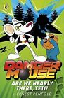 Danger Mouse: Are We Nearly There, Yeti? von Ernest Penfold (2016, Taschenbuch)