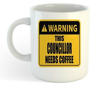 Warning-Esta-Councillor-Necesita-Cafe-Blanco-Taza-Regalo-Trabajo-Regalo