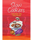 Slow Cookers: More Than 100 Easy Recipes by Murdoch Books (Paperback, 2010)