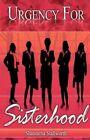 Urgency for Sisterhood by Shaneatha W Stallworth 9781462647132 Paperback 2011