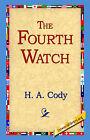 The Fourth Watch by H A Cody (Hardback, 2006)