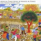 Mexican Piano Music by Manuel M. Ponce (CD, Jan-2006, Cedille Records)