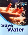 Save Water by Kay Burnham (Paperback / softback, 2007)