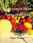 Vegetarian Best: Eating Without Guilt by Lydia R Richards (Paperback / softback, 2014)