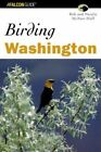 Birding Washington 9780762725779 Globe Pequot PR 2004 Paperback