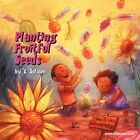 Planting Fruitful Seeds 9781456738969 by E Splawn Book