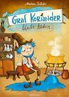 Graf Koriander bleibt kleben von Andrea Schütze (2013, Gebundene Ausgabe)