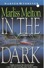 In the Dark by Marliss Melton (Paperback, 2005)
