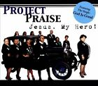 Jesus, My Hero! [Digipak] by Project:Praise (CD, 2012, Project Praise Ministries)