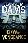 Day of Vengeance: Dorothy Martin Investigates Murder in the Cathedral by Jeanne M. Dams (Hardback, 2014)
