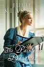 The Painter's Daughter by Julie Klassen (Paperback, 2015)