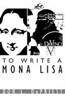 to Write a Mona Lisa by Don L Depriest 9781434388322 (paperback 2008)