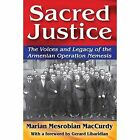Sacred Justice: The Voices and Legacy of the Armenian Operation Nemesis by Marian Mesrobian MacCurdy (Paperback, 2016)