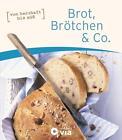 Brot, Brötchen & Co. von Isabel Martins (2016, Gebundene Ausgabe)