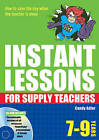 Instant Lessons for Supply Teachers 7-9 by Candy Adler (Mixed media product, 2009)