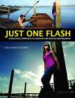 Just One Flash: A Practical Approach to Lighting for Digital Photography by Robin Deutschmann, Rod Deutschmann (Paperback, 2011)