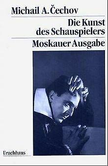 Die Kunst des Schauspielers: Moskauer Ausgabe von... | Buch | Zustand akzeptabel