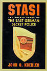 Stasi: The Untold Story of the East German Secret Police by John O. Koehler (Paperback, 2000)