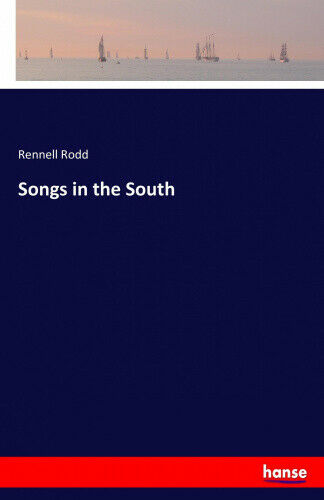 Songs in the South by Rodd, Rennell.